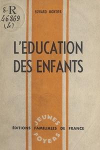 Edward Montier - L'éducation des enfants.