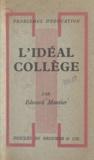 Edward Montier et Henri Pradel - L'idéal collège.