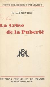 Edward Montier - La crise de la puberté.