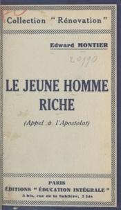 Edward Montier - Le jeune homme riche - Appel à l'apostolat.
