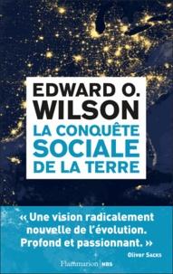 Edward O. Wilson - La conquête sociale de la terre.