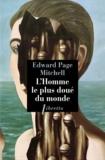 Edward Page Mitchell et Etienne-Jean Delécluze - L'homme le plus doué du monde - Suivi de Le mécanicien du roi.