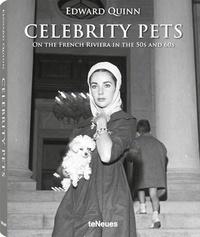 Edward Quinn - Celebrity Pets - Les stars et leurs animaux sur la Côte d'Azur des années 50 et 60.