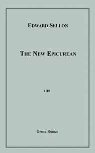 Edward Sellon - The New Epicurean.