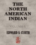 Edward Sheriff Curtis - The North American Indian - Volume I.