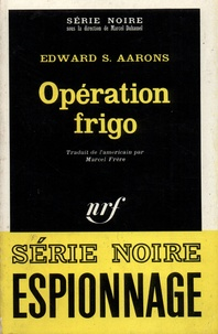 Edward Sidney Aarons - Opération frigo.
