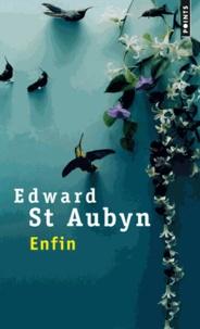 Edward St Aubyn - Enfin.