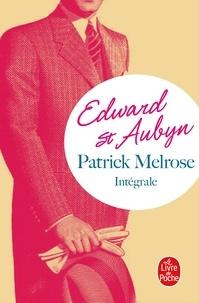 Edward St Aubyn - Patrick Melrose Intégrale : Peu importe ; Mauvaise nouvelle ; Après tout ; Le goût de la mère ; Enfin.