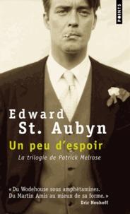 Edward St Aubyn - Un peu d'espoir.