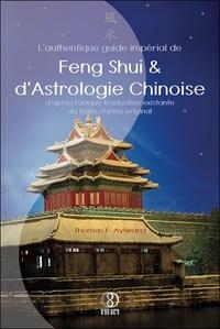 Edward T Aylward - L'authentique guide impérial de feng shui et d'astrologie chinoise.