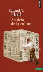 Edward-T Hall - Au-delà de la culture.