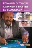 Edward Thorp - Comment battre le blackjack - Le livre mythique de la stratégie gagnante.