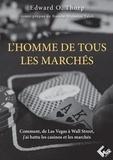 Edward Thorp - L'homme de tous les marchés - Comment, de Las Vegas à Wall Street, j'ai battu les casinos et les marchés.