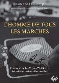 Lhomme de tous les marchés - Comment, de Las Vegas à Wall Street, jai battu les casinos et les marchés.pdf
