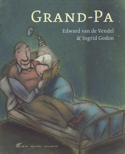 Edward Van De Vendel et Ingrid Godon - Grand-Pa.