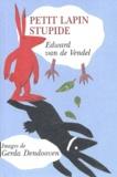 Edward Van de Vendel - Petit lapin stupide.