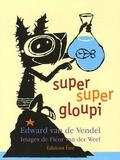 Edward Van de Vendel - Super super gloupi.
