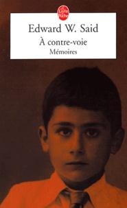 Edward-W Said - A contre-voie - Mémoires.