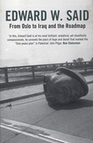 Edward-W Said - From Oslo to Iraq and the Roadmap.