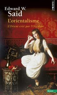 L'orientalisme- L'Orient créé par l'Occident - Edward-W Said | Showmesound.org