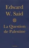Edward-W Said - La question de Palestine.