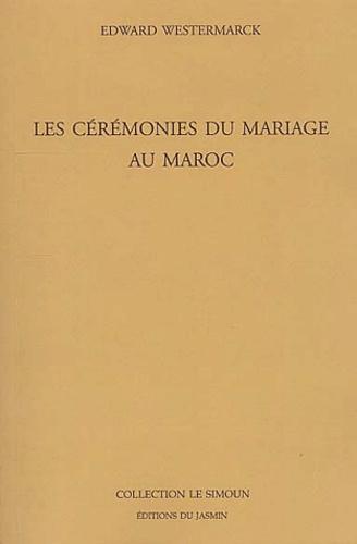 Edward Westermarck - Les cérémonies du mariage au Maroc.