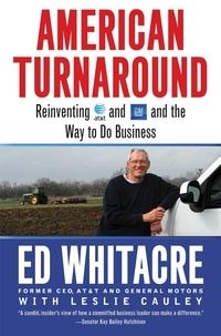 Edward Whitacre et Leslie Cauley - American Turnaround - Reinventing AT&T and GM and the Way We Do Business in the USA.