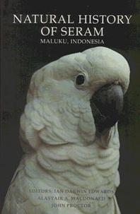 Edwards - Natural history of Seram.