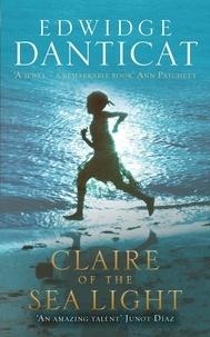 Edwidge Danticat - Claire of the Sea Light.