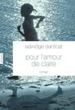 Edwidge Danticat - Pour l'amour de Claire.
