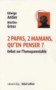 Edwige Antier et Martine Gross - Deux papas, deux mamans, qu'en penser ? - Débat sur l'homoparentalité.