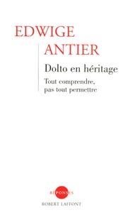 Dolto en héritage - Tout comprendre, pas tout permettre.pdf