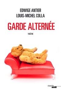 Edwige Antier et Louis Michel COLLA - Garde alternée.