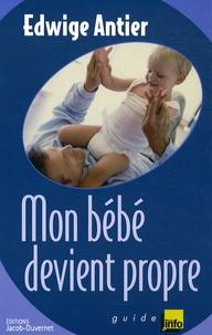 Edwige Antier - Mon bébé devient propre.