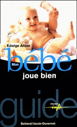 Edwige Antier - Mon bébé joue bien.