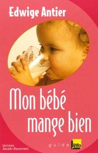 Edwige Antier - Mon bébé mange bien.