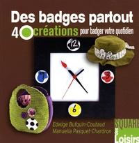 Des badges partout- 40 créations pour badger votre quotidien - Edwige Bufquin-Coutaud | Showmesound.org