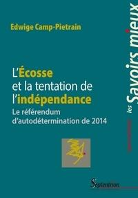 Edwige Camp-Pietrain - L'Ecosse et la tentation de l'indépendance - Le référendum d'autodétermination de 2014.