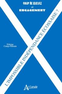 Edwige Camp-Pietrain - L'impossible indépendance écossaise ?.