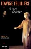 Edwige Feuillère - À vous de jouer - Entretiens avec Jean-Jacques Lafaye.