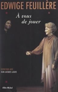 Edwige Feuillère et Jean-Jacques Lafaye - À vous de jouer.