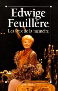 Edwige Feuillère - Les feux de la mémoire.