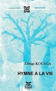 Edwige Kouaga - Hymne à la vie.