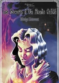 Livres gratuits à télécharger en format pdf Les secrets d'un monde oublié (Litterature Francaise) par Edwige Lictevout iBook
