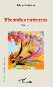 Livres de téléchargement Rapidshare Fécondes ruptures  en francais par Edwige Loiseaux