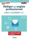 Edwige Nault et Dion Wright - Tout pour rédiger en anglais professionnel - Mails, courriers, CV....