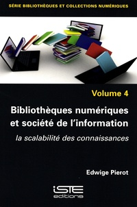 Edwige Pierot - Bibliothèques numériques et société de l'information - La scalabilité des connaissances.