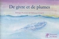 Edwige Planchin et Fabienne Cinquin - De givre et de plumes.