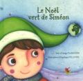 Edwige Planchin et Angélique Pelletier - Le Noël vert de Siméon.
