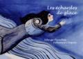 Edwige Planchin et Fabienne Cinquin - Les échardes de glace.